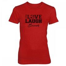Vine Fresh Tees - Ladies / Juniors Live Love Laugh Soccer T-shirt - Ladies / ... - $18.20