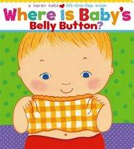 Where Is Baby's Belly Button? A Lift-the-Flap Book [Board book] Katz, Karen - $8.82