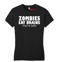 Zombies Eat Brains You're Safe Funny T Shirt Halloween Party Ladies Fitt... - $14.99
