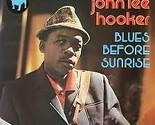 JOHN LEE HOOKER 'BLUES BEFORE SUNRISE Original LP 1964 Excellent  GREAT COPY