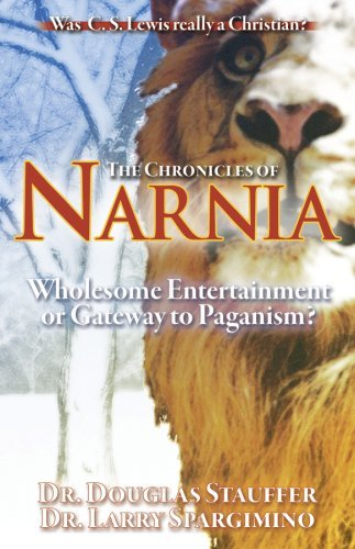 The Chronicles of Narnia: Wholesome Entertainment or Gateway to Paganism? Dr. Do