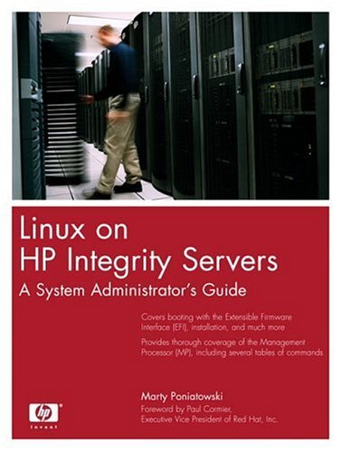 Linux on HP Integrity Servers: A System Administrator's Guide Poniatowski, Marty