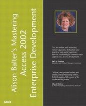 Alison Balter's Mastering Access 2002 Enterprise Development Balter, Alison - $40.18