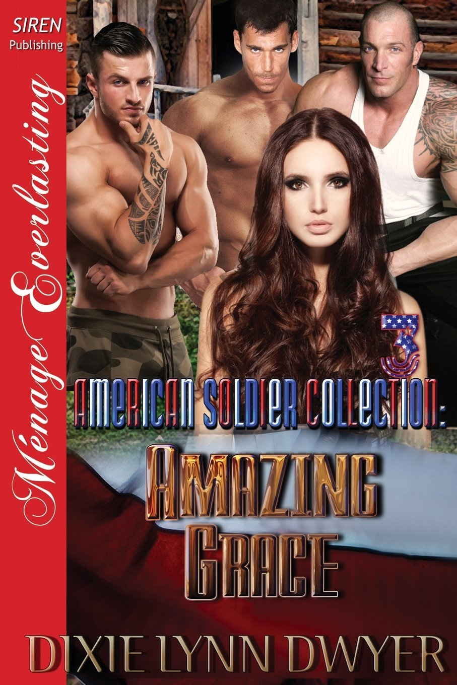 The American Soldier Collection 3: Amazing Grace (Siren Publishing Menage Everla