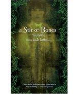A Stir of Bones Hoffman, Nina Kiriki - $9.26