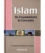 Islam Its Foundations & Concepts [Paperback] Muhammed Bin Abdullah As-Su... - $48.99