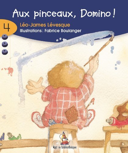 Aux Pinceaux, Domino! (Rat de Bibliothique: Rouge) (French Edition) Levesque, Le
