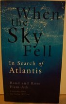 When the Sky Fell: In Search of Atlantis [Paperback] Rand and Rose Flem-Ath - $73.50