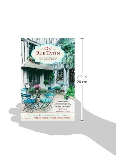 On Rue Tatin: Living and Cooking in a French Town [Paperback] Loomis, Susan Herr