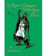 By Right of Conquest [Hardcover] Henty, G. A. - $19.60