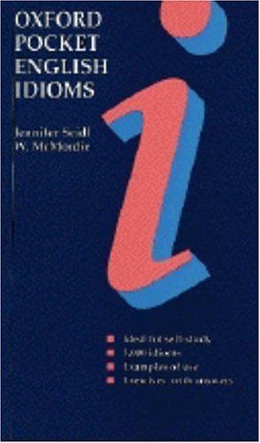 Oxford Pocket English Idioms Seidl, Jennifer and McMordie, W.