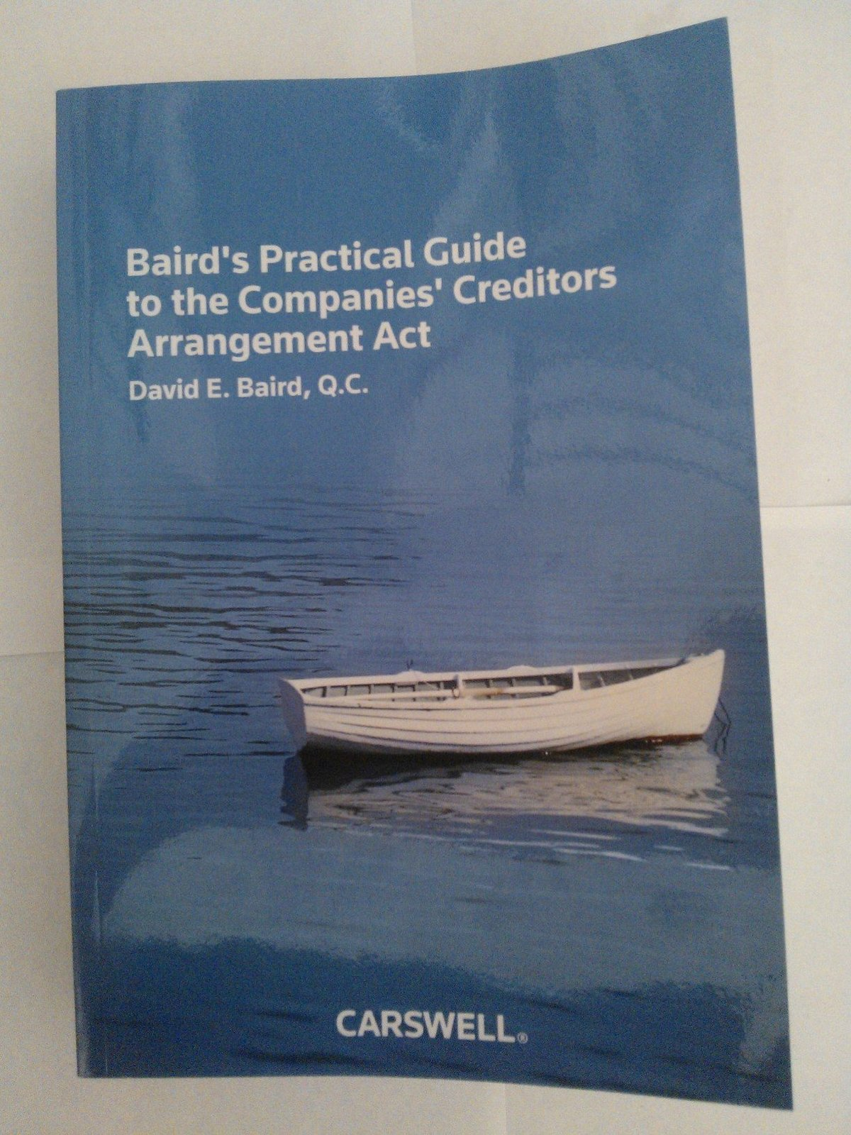 Baird' Practical Guide to the Companies Creditors Arrangement Act [Paperback] Ba
