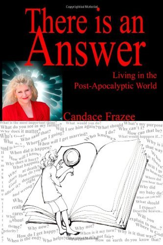 There is an Answer: Living in the Post-Apocalyptic World [Paperback] Frazee, Can