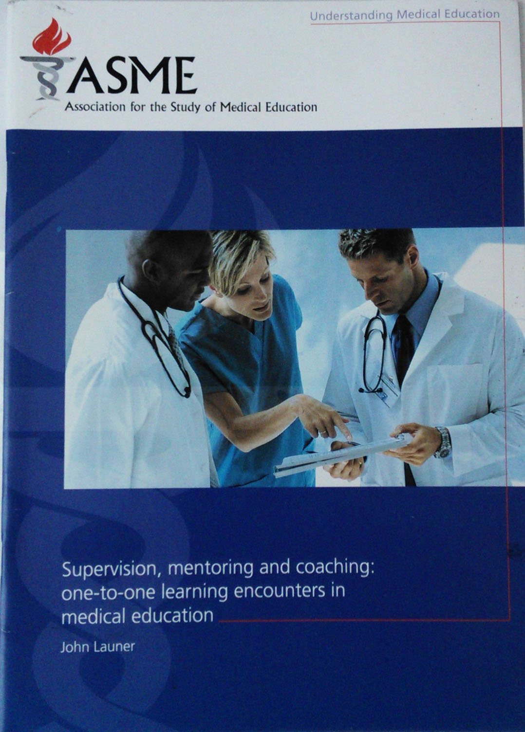 Understanding Medical Education-Association for the Study of Medical Education s