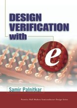 Design Verification with e [Hardcover] Palnitkar, Samir - $67.50