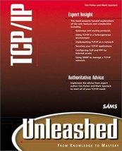 TCP/IP Unleashed (Unleashed) Parker, Timparker, Tim; Parker, Tim and Spo... - $44.10