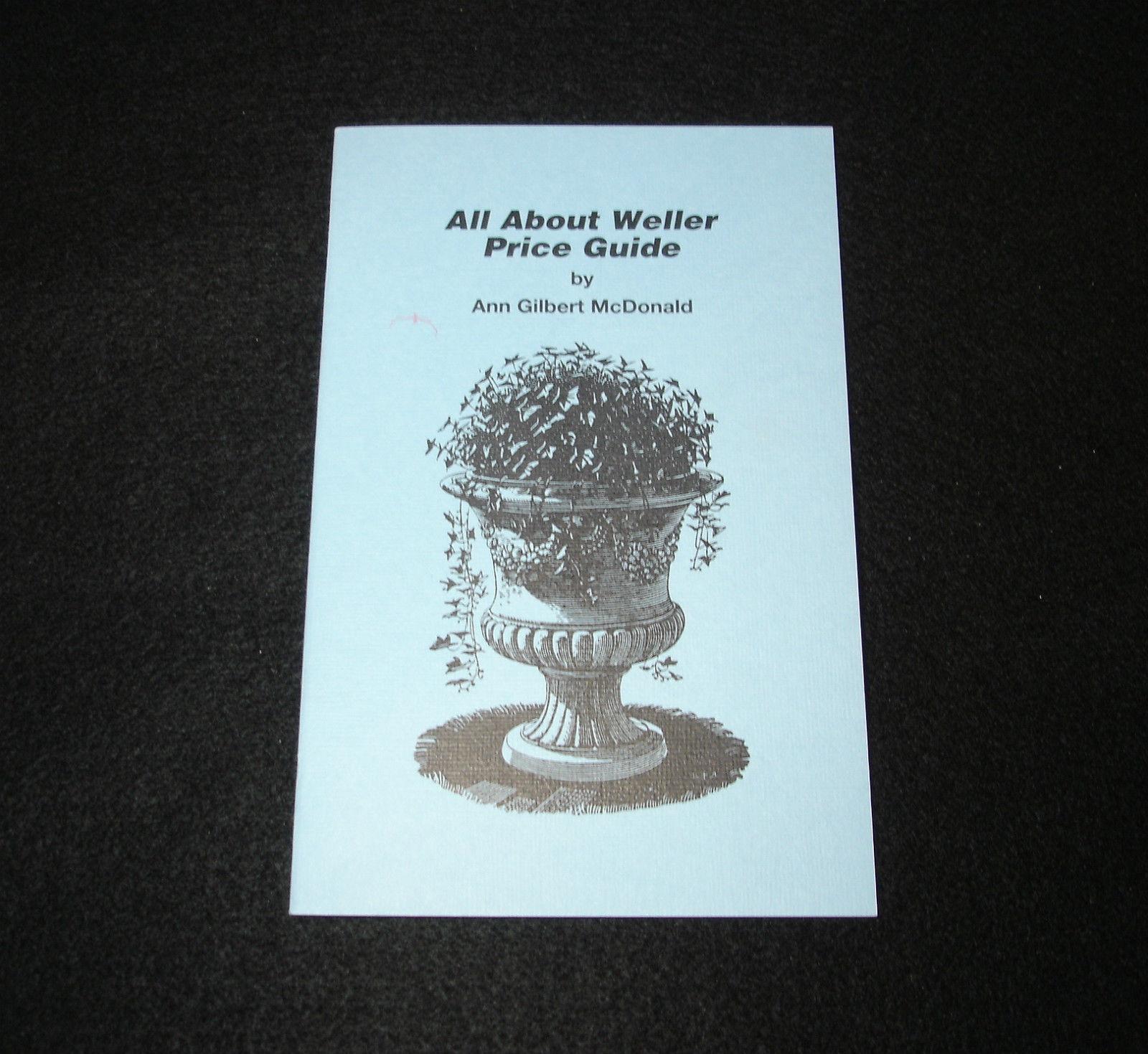 ALL ABOUT WELLER Ann Gilbert McDonald 1989 Paperback w/Price Guide