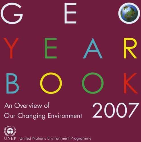 Geo Year Book 2007: An Overview of Our Changing Environment (Unep Yearbook) Unit