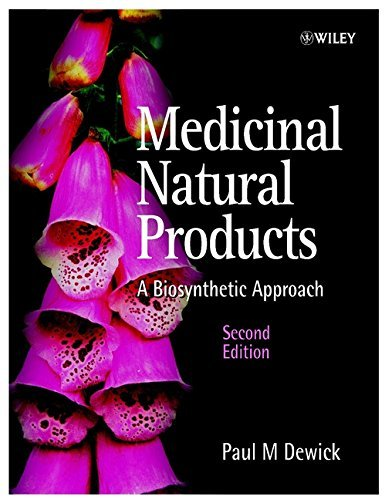 Medicinal Natural Products: A Biosynthetic Approach Dewick, Paul M.