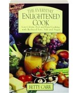 The Everyday Enlightened Cook CARR, Betty - $9.79