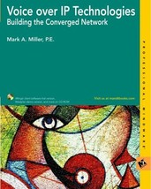 Voice Over IP Technologies: Building the Converged Network (Professional... - $24.49