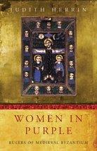 Women in Purple : Rulers of Medieval Byzantium (Women in History) Herrin... - $60.27