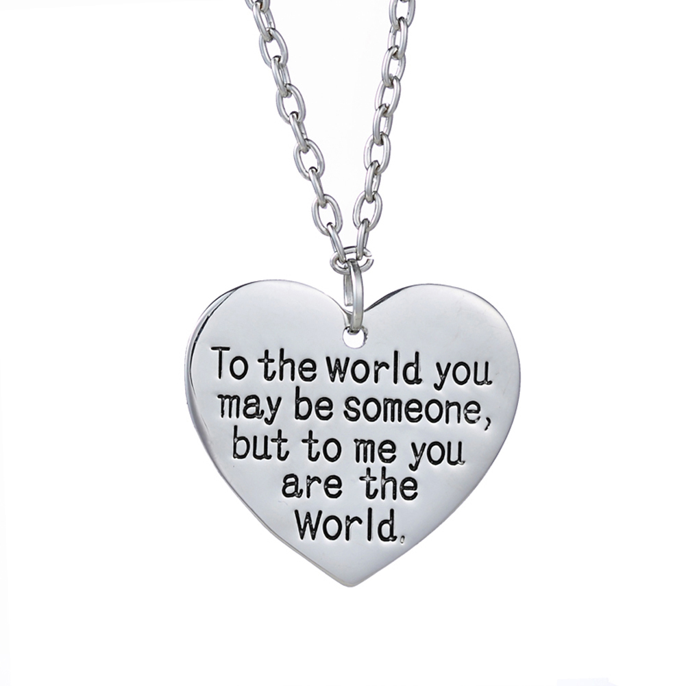 Gift For Mom Girl Friend Necklace To The World You May Be Someone But To Me You