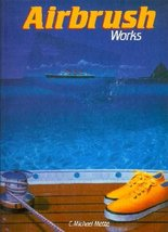 Airbrush Works (Small Art Series 2) [Paperback] Mette, Michael - $11.35