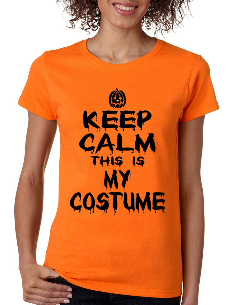 Women's T Shirt Keep Calm This Is My Costume Halloween T Shirt