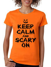 Women's T Shirt Keep Calm And Scary On Halloween Costume Tee - $10.94+