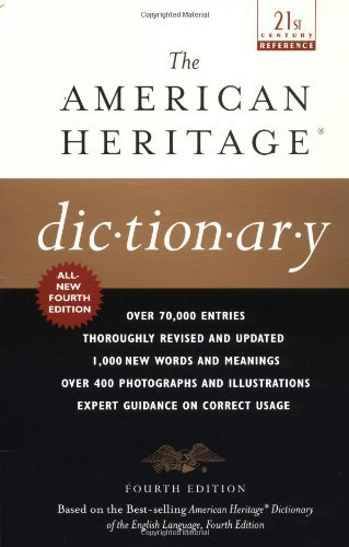 The American Heritage Dictionary: Fourth Edition (American Heritage Dictionar...