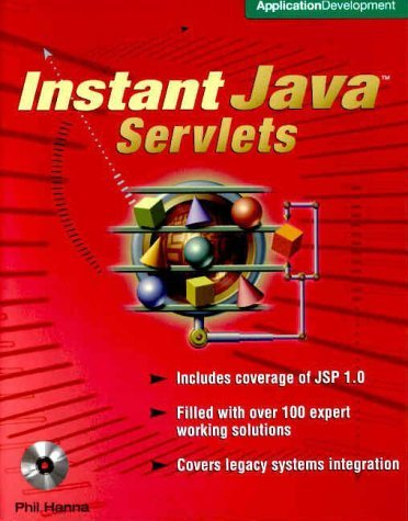 Instant Java Servlets (Book/CD-ROM package) Phil Hanna