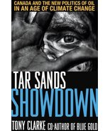 Tar Sands Showdown: Canada and the New Politics of Oil in an Age of Clim... - $17.54
