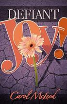 Defiant Joy! [Paperback] McLeod, Carol - $6.26