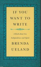 If You Want to Write: A Book about Art, Independence and Spirit;1987 PB;... - $3.97