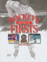 Hockey's Book of Firsts [Feb 01, 2008] Duplacey, James - $19.58