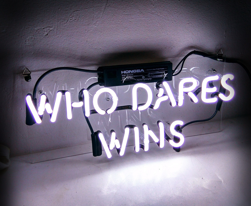 """Who Dares Wins Neon Sign 14"""" x 6"""""""