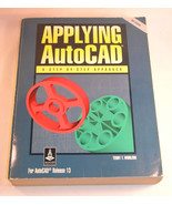 Applying AutoCad A step BY Step Approach Terry T. Wohlers ISBN 0-02-6771... - $42.99