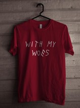 With My Woes Men Tee S To 3 Xl Maroon - $18.00