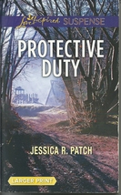 Protective Duty Jessica R Patch (Love Inspired Large Print Suspense)Pape... - $2.25