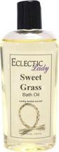 Sweet Grass Bath Oil - $12.60+