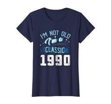 Uncle Shirts -   Not Old I'm Classic 1990 28th Years 28 Birthday Shirt Gifts Wow image 3