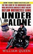 Under and Alone:True Crime Story of Undercover Agent...Motorcycle Gang/Book - $0.99