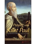 Praying with Saint Paul: Daily Reflections on the Letters of the Apostle... - $5.49