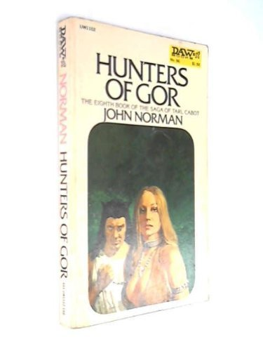 Primary image for HUNTERS Of GOR. The Eighth Book of the Saga of Tarl Cabot. [Paperback] Norman, J