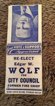 Vintage Matchbook Cover Matchcover Re Elect Edgar W Wolf City Council No... - $0.94