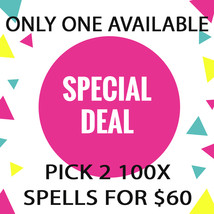 MON - TUES  PICK ANY 2 FOR 100X FOR $60  DEAL BEST OFFERS DISCOUNT MAGICK  - $120.00