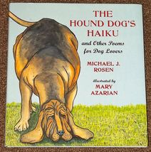 The Hound Dog's Haiku and Other Poems Michael J. Rosen and Mary Azarian - $5.00