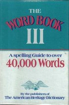 The Word Book III: A Spelling Guide to Over 40,000 Words [1990] - $33.26