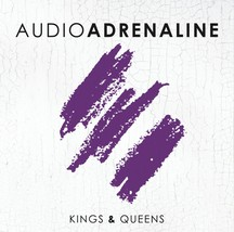 Kings & Queens [Audio CD ~ Brand New] Audio Adrenaline - $7.60